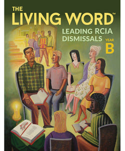 The Living Word: Leading RCIA Dismissals Year B - OWLWLDB