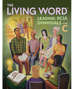 The Living Word: Leading RCIA Dismissals Year C - OWLWLDC