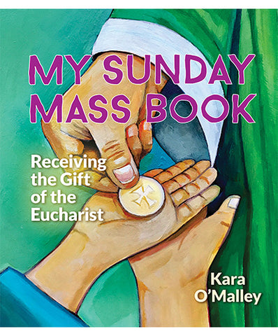 My Sunday Mass Book: Receiving the Gift of the Eucharist - OWMSMB