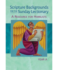 Scripture Backgrounds for the Sunday Lectionary Year A - OWSBSLA