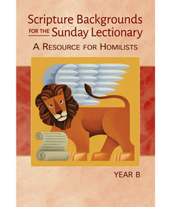 Scripture Backgrounds for the Sunday Lectionary Year B - OWSBSLB