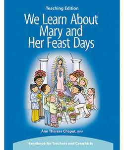 We Learn About Mary and Her Feast Days Teaching Edition - OWWLMT