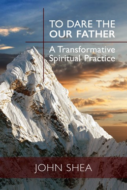 To Dare the Our Father A Transformative Spiritual Practice - NN4560