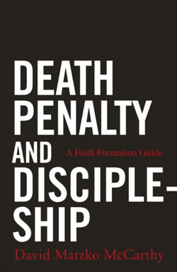 Death Penalty and Discipleship A Faith Formation Guide - NN4809