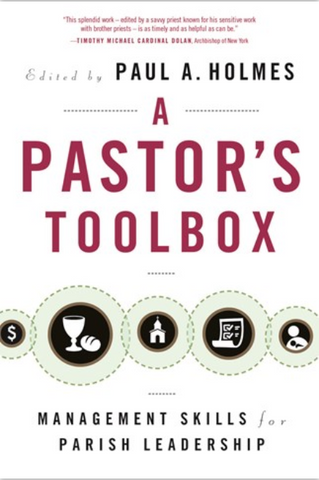 A Pastor's Toolbox: Management Skills for Parish Leadership - NN3808