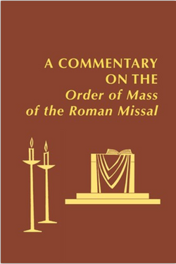 A Commentary on the Order of Mass of The Roman Missal: A New English Translation - NN6247