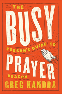 The Busy Person's Guide to Prayer - AABGKAE9