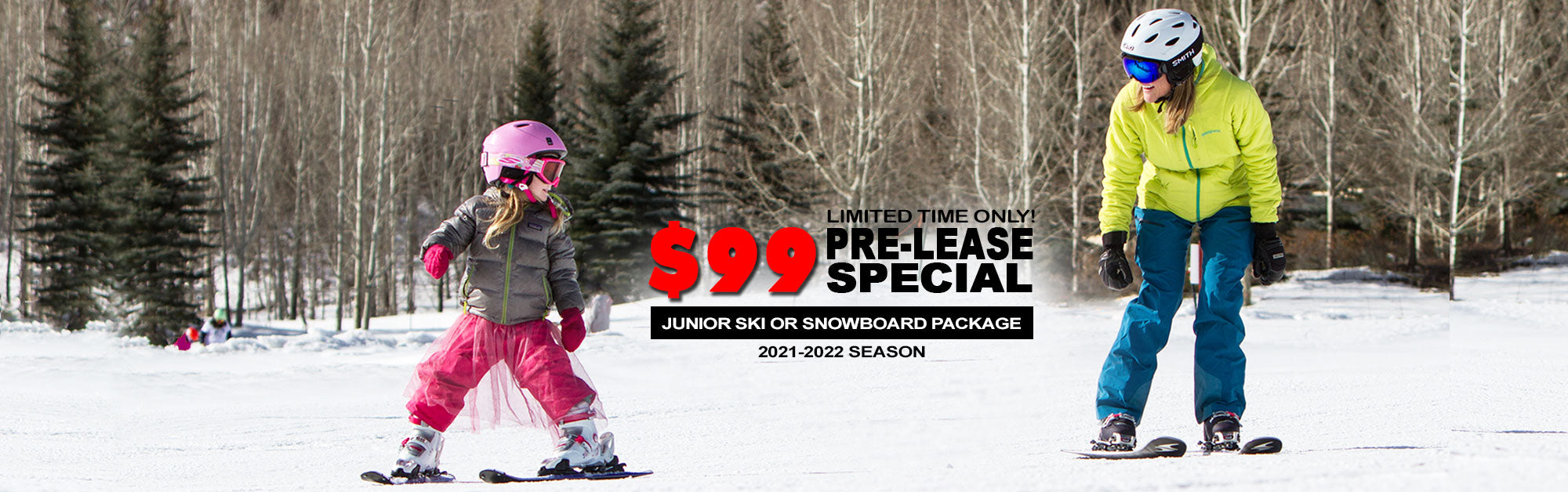 Pre-Lease junior ski or snowboard package at $99 only