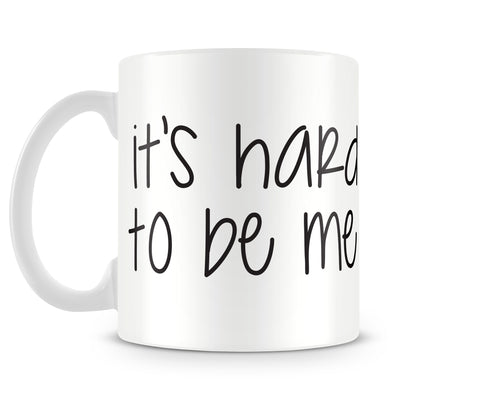 Tazza Mug It'sHardToBeMe