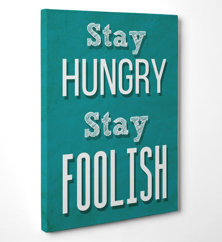 Quadro in Tela Canvas 'Stay Hungry Stay Foolish' - LaMAGLIERIA