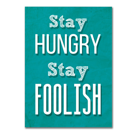 "Poster in Carta Fotografica ""Stay Hungry Stay Foolish"" - LaMAGLIERIA"