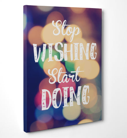 "Quadro in Tela Canvas ""Stop Wishing Start Doing"" - LaMAGLIERIA"
