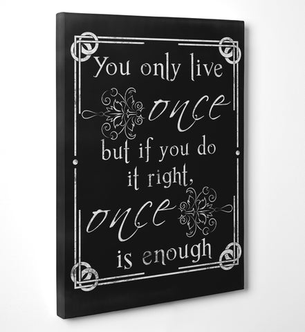 "Quadro in Tela Canvas ""You Only Live Once"" - LaMAGLIERIA"