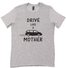 Drive Like a Mother Unisex Triblend tee