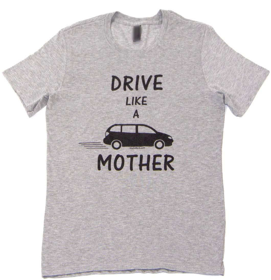 Drive Like a Mother Unisex Regular tee