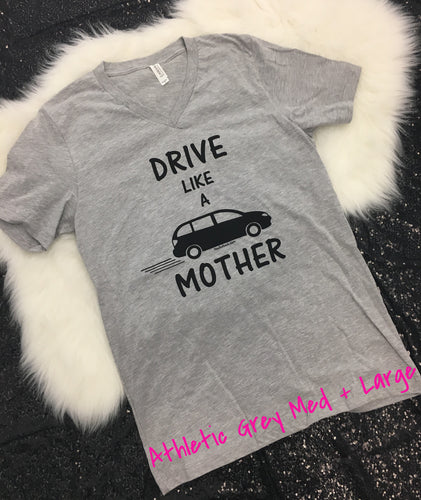 Sample - Drive Like a Mother Vneck Unisex