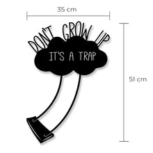 Dont Grow Up Decorative Metal Accessories