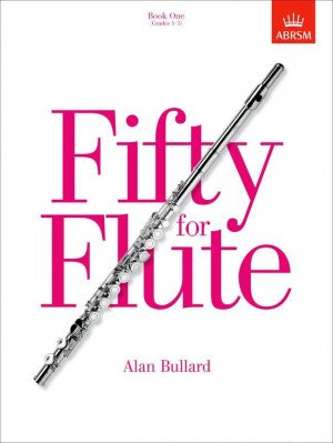 Allan Bullard Fifty for Flute Book 1 Grades 1-5