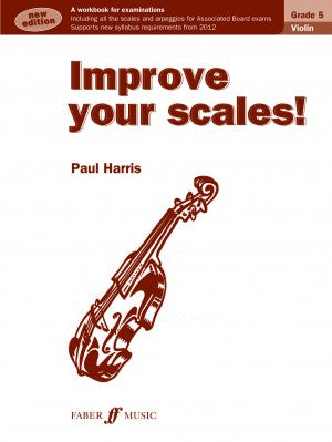 Improve your scales! Grade 5 Violin by Paul Harris