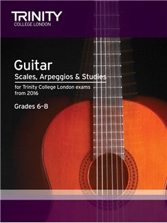 Trinity College London Guitar Scales, Arpeggios And Studies From 2016 Grade 6 - 8