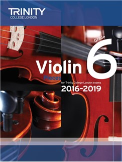 Trinity College London Violin Exam Pieces Grade 6 2016-2019 (Score and Part)