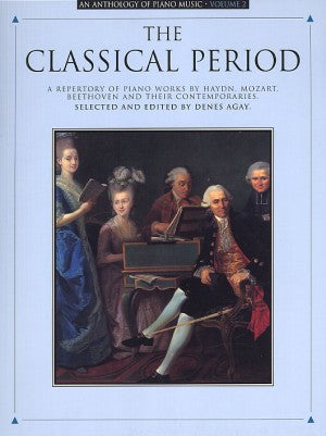 The Classical Period An Anthology of Piano Music Volume 2