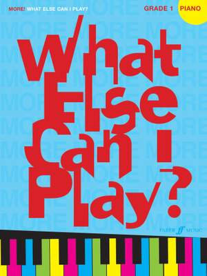 More What Else Can I Play Piano Grade 1