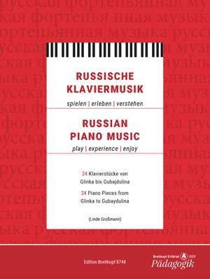Russian Piano Music 24 Pieces from Glinka to Gubayadulina