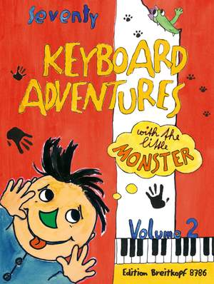 Seventy Keyboard Adventures With The Little Monster Volume 2