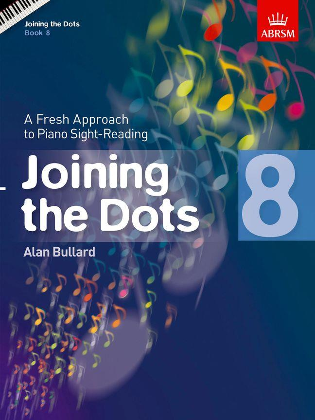 Alan Bullard Joining the Dots for Piano Book 8