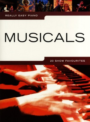 Really Easy Piano Musicals 20 Show Favourites