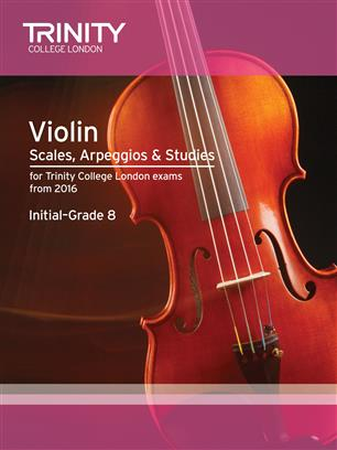 Trinity College London Violin Scales, Arpeggios & Studies Initial-Grade 8 from 2016