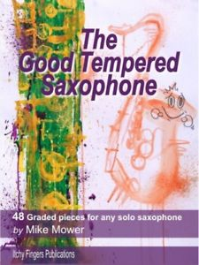 The Good Tempered Saxophone Mike Mower