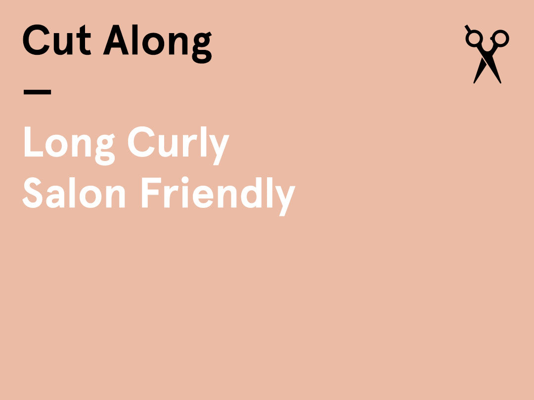 Interactive Cut-Along – (Tuesday am) – Long Curly / Salon Friendly