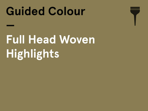 Interactive Guided Colour – (Monday pm) – Full Head Woven Highlights