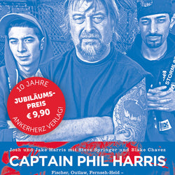 Deadliest Catch: Captain Phil Harris | Ankerherz Verlag