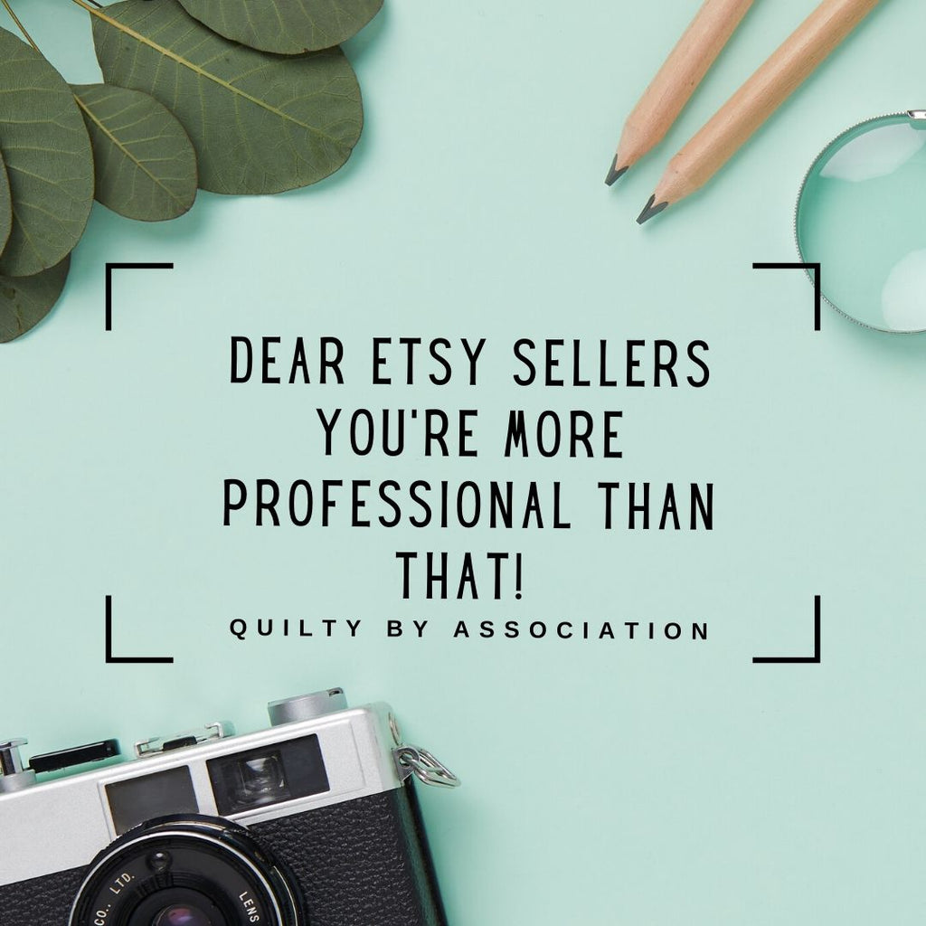 Dear Etsy Seller Are You Guilty By Association?