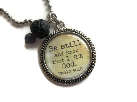 Religious Quote Oil Diffuser Necklace | Be Still and Know That I Am God | Lava Stone Pendant