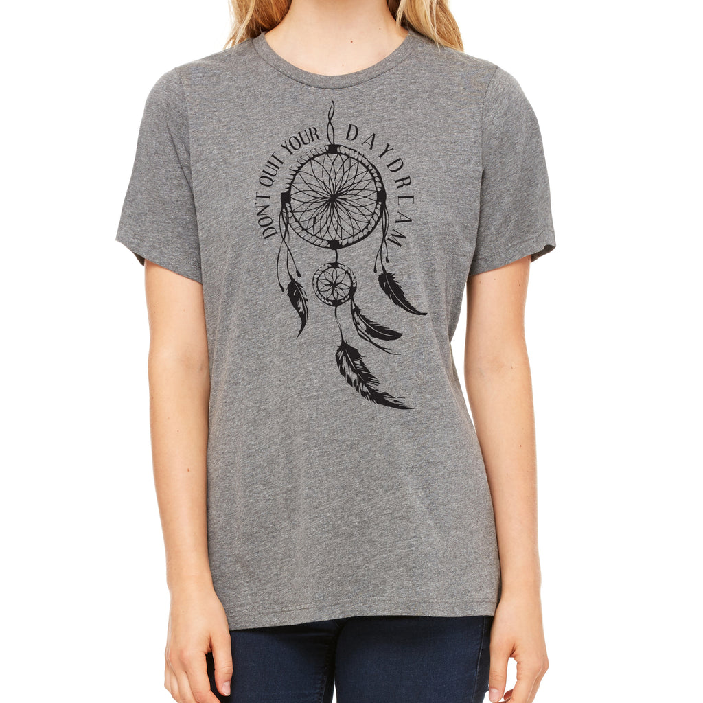 Don't Quit Your Daydream - Women's Relaxed Tee