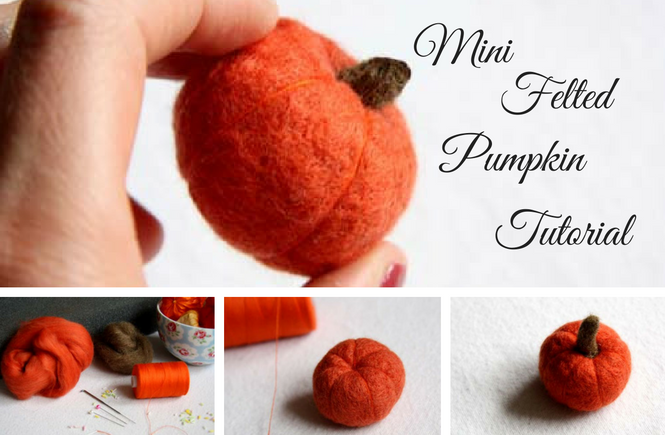 Easy Needle Felted Pumpkin Tutorial – Autumnal DIY Project