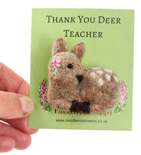 Needle Felted Thank You Teacher Deer Brooch