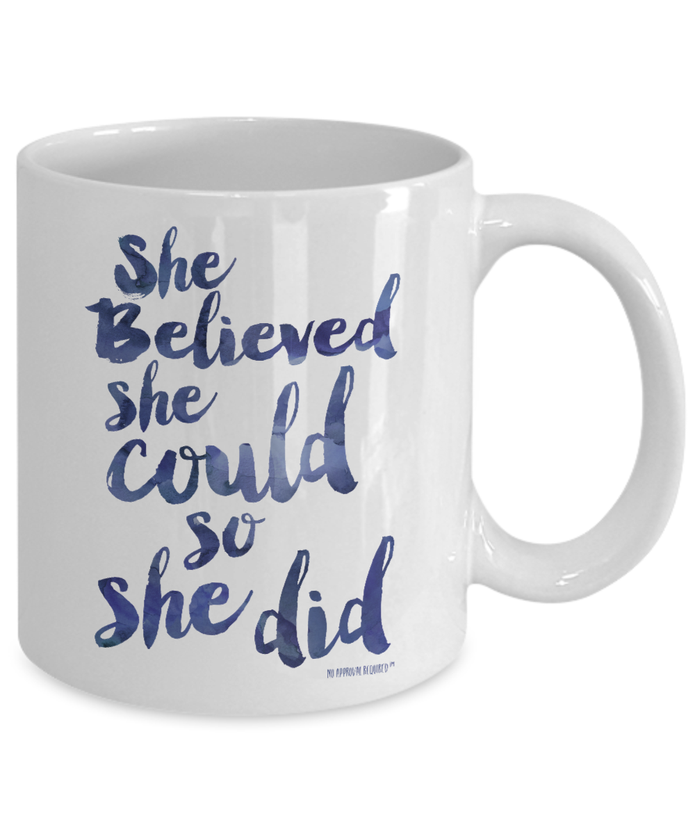 She Believed She Could So She Did, motivational & positive quote mug