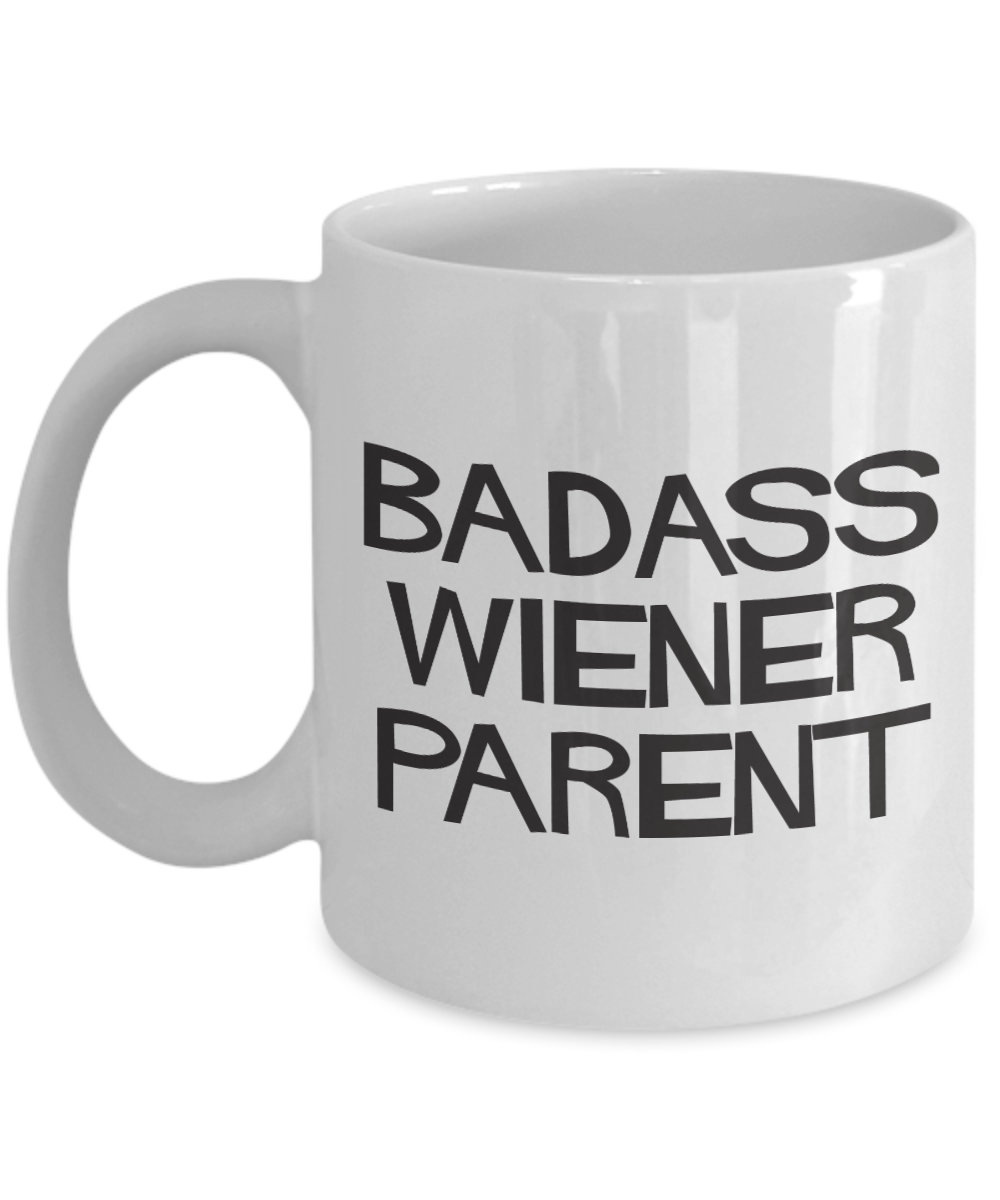 BadAss Wiener Dog Parent, Funny Coffee Mug Gift