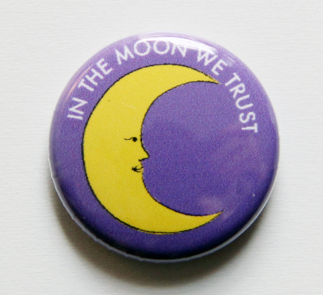 In The Moon We Trust One Inch Button