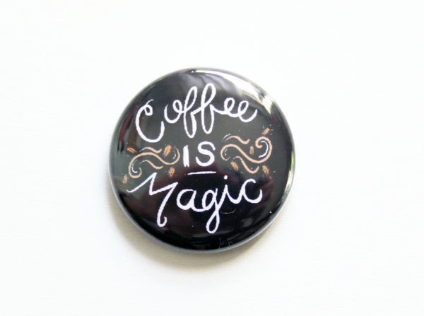 Coffee is Magic One Inch Button
