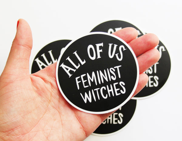 All of Us Feminist Witches Vinyl Sticker