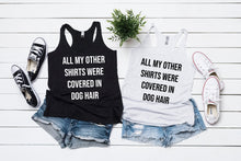 All My Other Shirts Were Covered In Dog Hair Racerback Tank