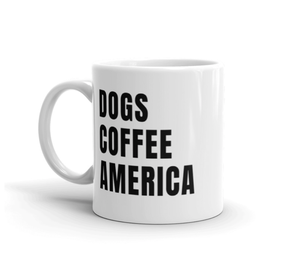 DOGS. COFFEE. AMERICA. Mug