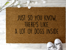 Just So You Know, There's Like, A Lot Of Dogs Inside Welcome Mat