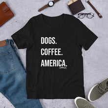 DOGS. COFFEE. AMERICA. Short-Sleeve Unisex T-Shirt